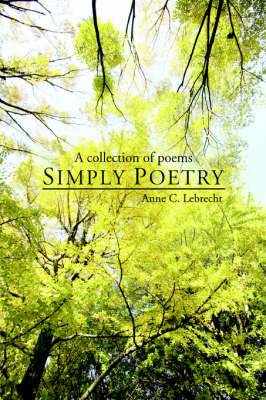 Simply Poetry: A Collection of Poems (Paperback)