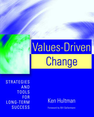 Values-Driven Change: Strategies and Tools for Long-Term Success (Paperback)