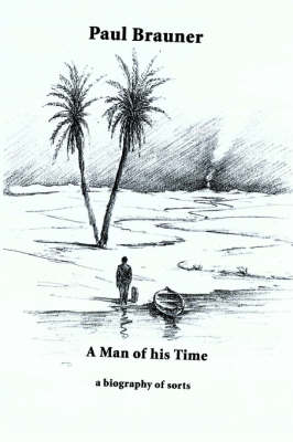 A Man of His Time: A Biography of Sorts (Paperback)