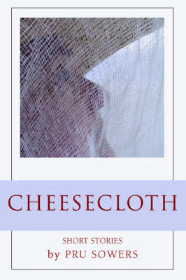 Cheesecloth (Paperback)