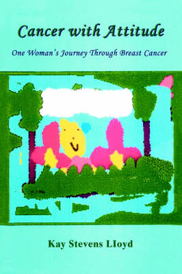 Cancer with Attitude: One Woman's Journey Through Breast Cancer (Paperback)