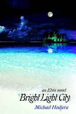 Bright Light City: An Elvis Novel (Paperback)