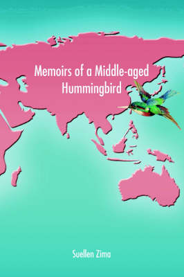 Memoirs of a Middle-Aged Hummingbird (Paperback)