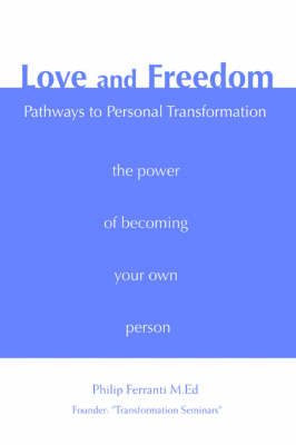 Love and Freedom: Pathways to Personal Transformation (Paperback)