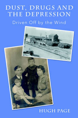 Dust, Drugs and the Depression: Driven Off by the Wind (Paperback)