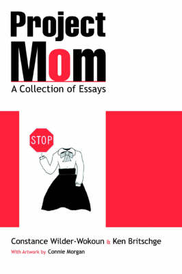 Project Mom: A Collection of Essays (Paperback)