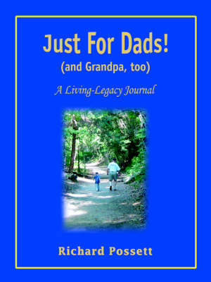 Just for Dads and Grandpa Too: A Living-Legacy Journal (Paperback)