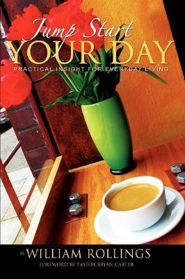 Jump Start Your Day: Practical Insight for Everyday Living (Paperback)