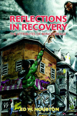 Reflections in Recovery: The Attributes of Being Average (Paperback)