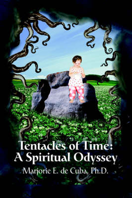 Tentacles of Time: A Spiritual Odyssey (Paperback)