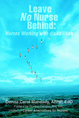 Leave No Nurse Behind: Nurses Working with Disabilities (Paperback)