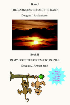 The Darkness Before the Dawn: In My Footsteps Poems to Inspire (Paperback)