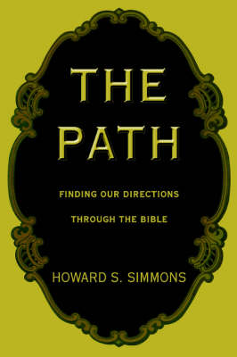 The Path: Finding Our Directions Through the Bible (Paperback)