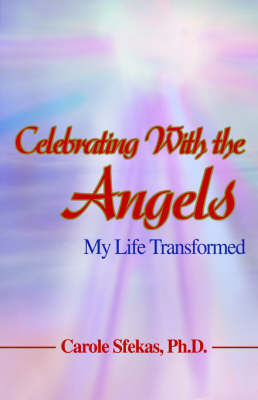 Celebrating with the Angels: My Life Transformed (Paperback)