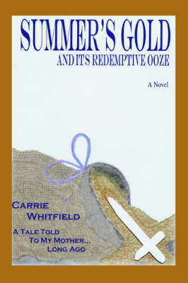 Summer's Gold: And Its Redemptive Ooze (Paperback)