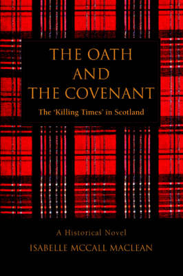 The Oath and the Covenant: The 'Killing Times' in Scotland (Paperback)