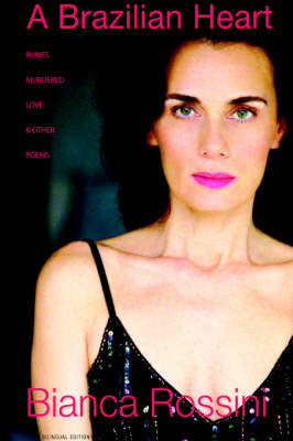A Brazilian Heart: Rubies, Murdered Love and Other Poems (Paperback)