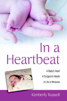 In a Heartbeat: A Baby's Heart, a Surgeon's Hands, a Life of Miracles (Paperback)