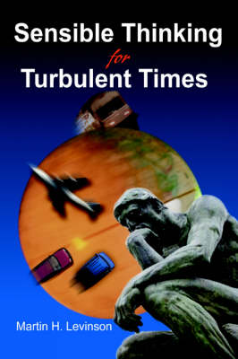 Sensible Thinking for Turbulent Times (Paperback)