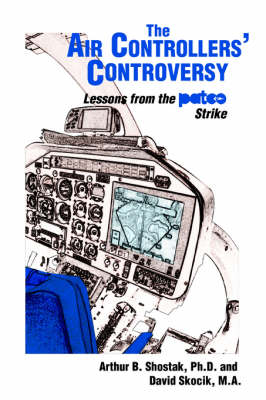 The Air Controllers' Controversy: Lessons from the Patco Strike (Paperback)