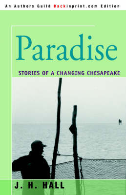 Paradise: Stories of a Changing Chesapeake (Paperback)