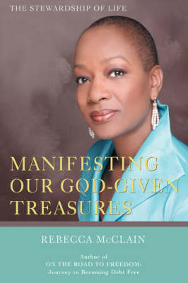 Manifesting Our God-Given Treasures: The Stewardship of Life (Paperback)
