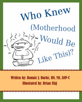 Who Knew (Motherhood Would Be Like This)? (Paperback)