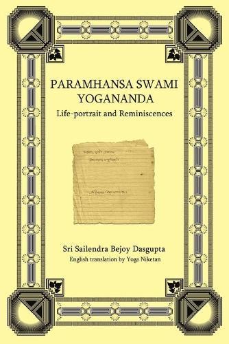 Paramhansa Swami Yogananda: Life-Portrait and Reminiscences (Paperback)