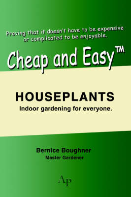 Cheap and Easytm Houseplants: Indoor Gardening for Everyone. - Cheap and Easy (Paperback)