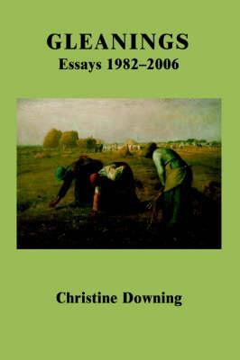 Gleanings: Essays 1982-2006 (Paperback)