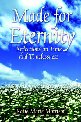 Made for Eternity: Reflections on Time and Timelessness (Paperback)