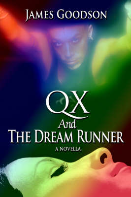 Qx and the Dream Runner: A Novella (Paperback)