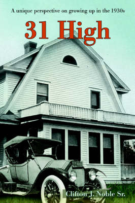 31 High: A Unique Perspective on Growing Up in the 1930s (Paperback)