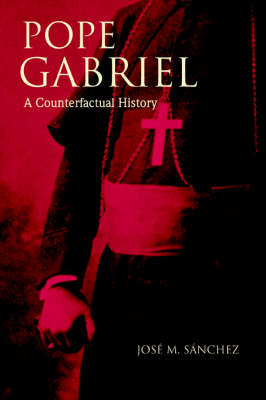 Pope Gabriel: A Counterfactual History (Paperback)