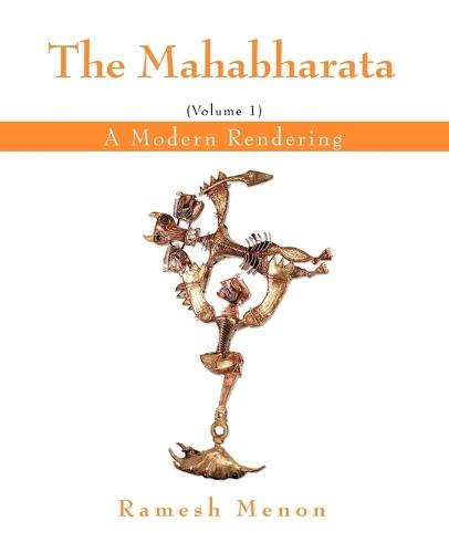 The Mahabharata: A Modern Rendering, Vol. 1 (Paperback)