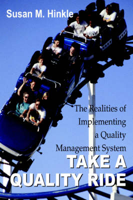 Take a Quality Ride: The Realities of Implementing a Quality Management System (Paperback)