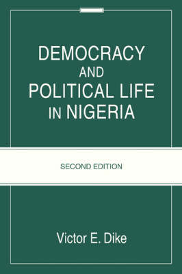 Democracy and Political Life in Nigeria: Second Edition (Paperback)