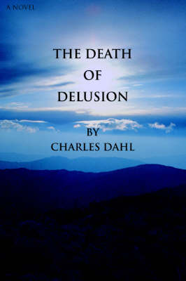The Death of Delusion (Paperback)