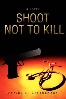 Shoot Not to Kill (Paperback)