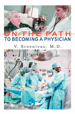 On the Path to Becoming a Physician (Paperback)
