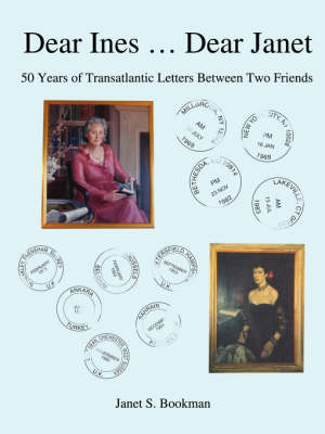 Dear Ines ... Dear Janet: 50 Years of Transatlantic Letters Between Two Friends (Paperback)