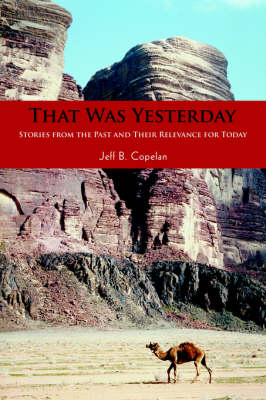 That Was Yesterday: Stories from the Past and Their Relevance for Today (Paperback)