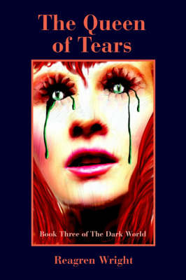 The Queen of Tears: Book Three of the Dark World (Paperback)