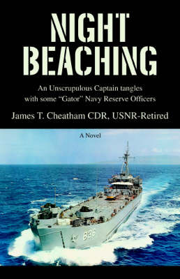 Night Beaching: An Unscrupulous Captain Tangles with Some Gator Navy Reserve Officers (Paperback)