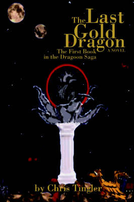 The Last Gold Dragon: The First Book in the Dragoon Saga (Paperback)