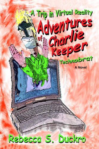 Adventures of Charlie Keeper: Technobrat (Paperback)