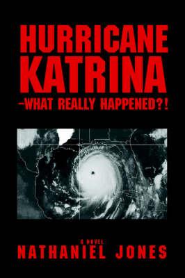 Hurricane Katrina--What Really Happened?! (Paperback)
