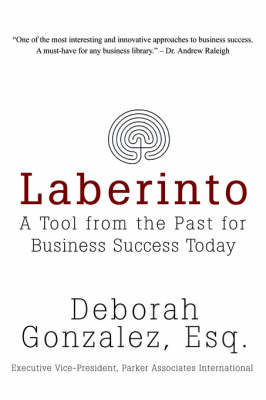Laberinto: A Tool from the Past for Business Success Today (Paperback)