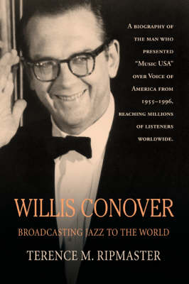 Willis Conover: Broadcasting Jazz to the World (Paperback)