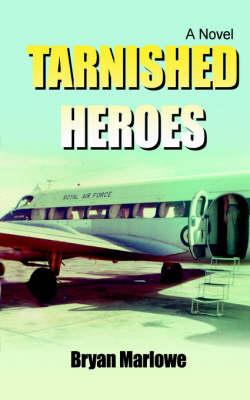 Tarnished Heroes (Paperback)